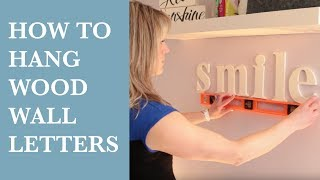 How To Hang Homeworks Etc Wood Wall Hanging Letters Video