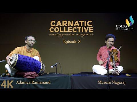 Udupa Foundation | Carnatic Collective | Episode 8 | Kriti | Mishra Nade | Mysore Nagaraj | Adamya R