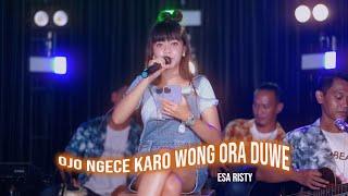 ESA RISTY - OJO NGECE KARO WONG ORA NDUE