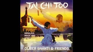 OLIVER SHANTI u0026 FRIENDS - TAI CHI TOO