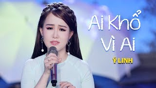 Ai Khổ Vì Ai - Ý Linh (Thần Tượng Bolero 2017) [MV Official]