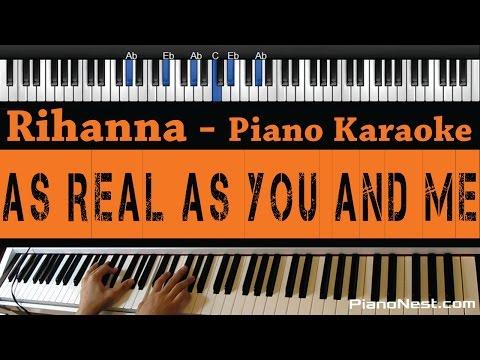 Rihanna - As Real As You And Me - Piano Karaoke / Sing Along / Cover with Lyrics