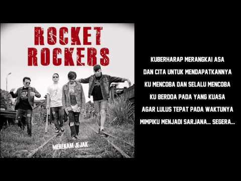 ROCKET ROCKERS - MIMPI MENJADI SARJANA (LYRICS)