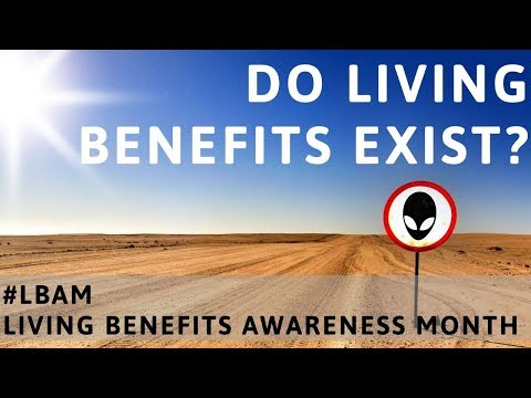 do-living-benefits-actually-exist?-do-living-benefits-exist?-living-benefits-awareness-month-|-lbam
