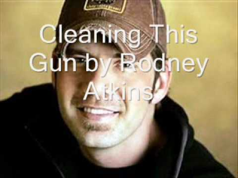 Cleaning This Gun by Rodney Atkins