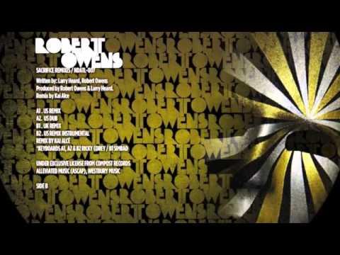 Robert Owens - Sacrifice (Kai Alcé Remixes)