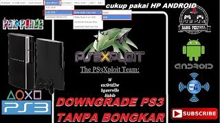 Tutorial Downgrade PS3 Dengan HP ANDROID [ Part 3 ]