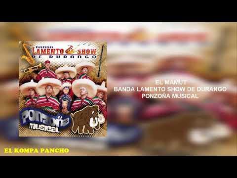 Banda Lamento Show de Durango  El mamut chiquitito
