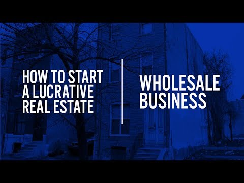 How to Fund a Lucrative Real Estate Wholesaling Business