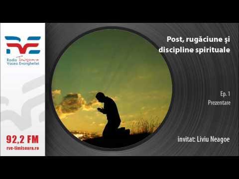 Post rugaciune si discipline spirituale: episodul 1