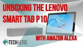 VLOG E9: Lenovo Smart Tab P10 w/Alexa Unboxing
