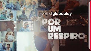Por Um Respiro | Original Globoplay