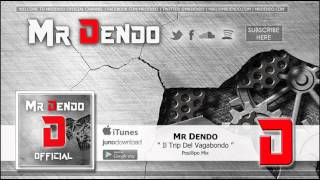 Mr Dendo - Il Trip Del Vagabondo [Posillipo Mix]