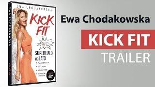 Kick Fit - Trailer - Ewa Chodakowska