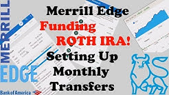 Bank Of America - Merrill Edge - Funding Self Directed Roth IRA & Setting Up Transfers
