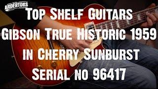 Top Shelf Guitars - Gibson Custom Shop True Historic 1959 LP in Cherry Sunburst Serial No. 96417