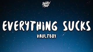 vaultboy - everything sucks (Lyrics)