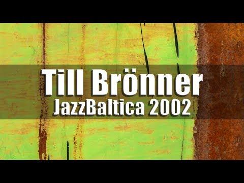 Till Brönner & Band - JazzBaltica 2002