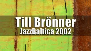 Till Brönner Band Jazzbaltica 2002