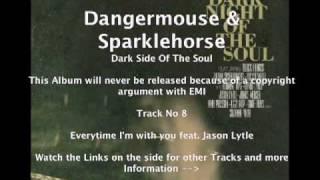 Dangermouse & Sparklehorse feat. Jason Lytle - Everytime I