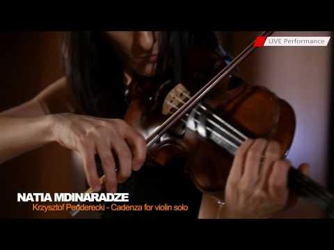 Natia Mdinaradze- (Krzysztof Penderecki-Cadenza for violin solo)