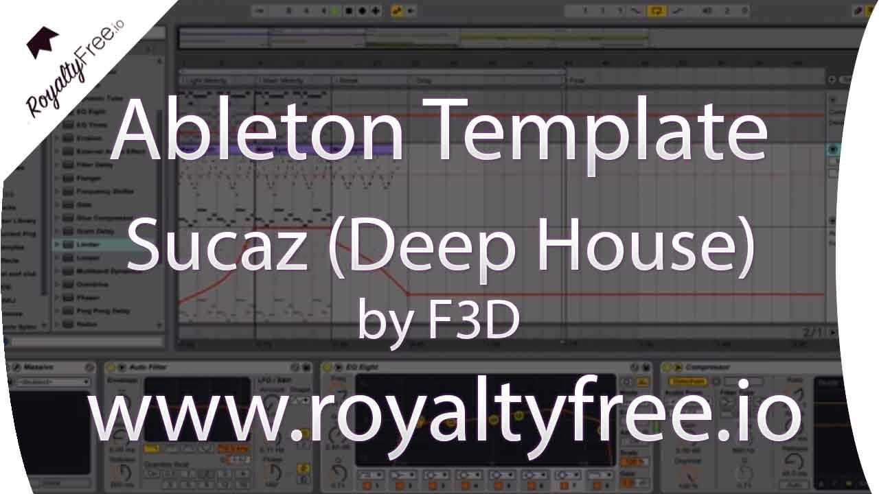Ableton Live Deep House Project - Sucaz by F3D www.royaltyfree.io #1