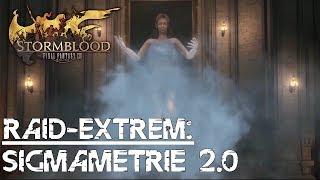 FINAL FANTASY XIV #Raid (Extrem) - Sigmametrie 2.0 episch (S2S) Guide/Walkthrough (deutsch) (DD POV)