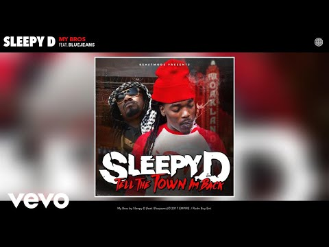 Sleepy D - My Bros (Audio) ft. Bluejeans