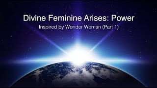 Divine Feminine Arises: Power (Part 1) | Spirituality | Meditation | Agape