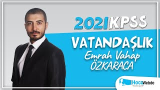 29) 2021 KPSS VATANDAŞLIK Emrah Vahap ÖZKARACA KONU ANLATIMI (YASAMA II)