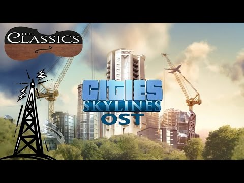 Cities: Skylines OST - The Classics Radio (without talk or c