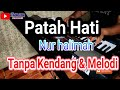 Download PATAH HATI  Karaoke - Tanpa Kendang & Tanpa Melodi Download Lagu Mp3 Terbaru, Top Chart Indonesia 2018