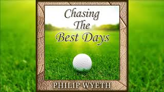 Golf Audiobook Preview: Chasing the Best Days by Philip Wyeth
