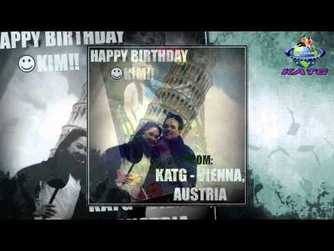 Birthday greetings for KIM CHIU FROM KIMXIAN AROUND THE GLOBE (KATG)