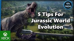 Tips and Tricks - 5 Tips for Jurassic World Evolution