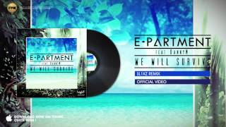 E - Partment feat. Danny M - We will Survive (Sl1kz Remix)