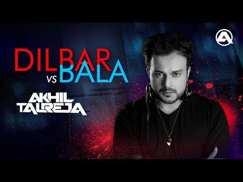 DILBAR Vs BALA REMIX | Satyameva Jayate | John Abraham Nora Fatehi | DJ Akhil Talreja Remix