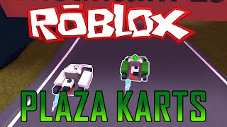 Roblox Gameplay Commentary - The Plaza [Karts!] w/ horsesfan721!