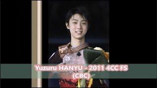 Yuzuru HANYU - 2011 4CC FS (CBC)