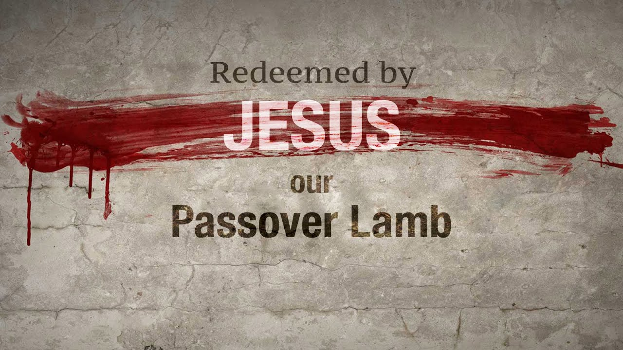 Redeemed by Jesus Our Passover Lamb - Ptr Albit Rodriguez ...