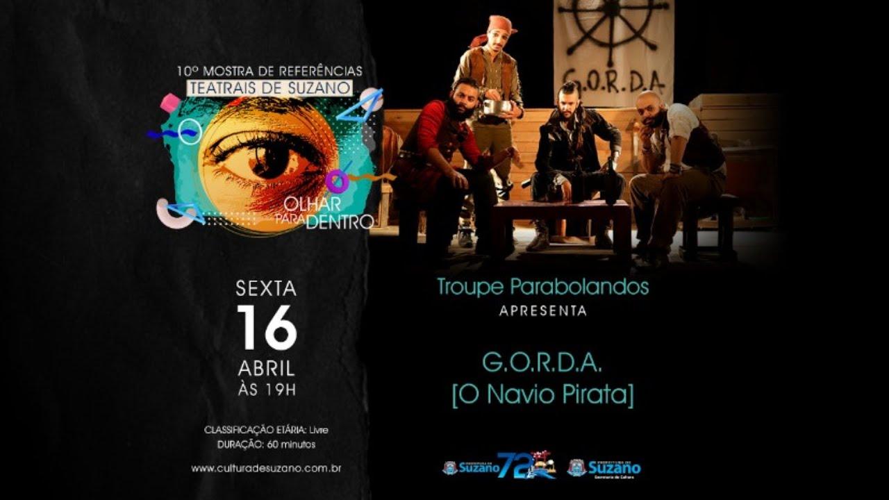 10ª Mostra de Referências Teatrais de Suzano - G.O.R.D.A com Troupe Parabolandos
