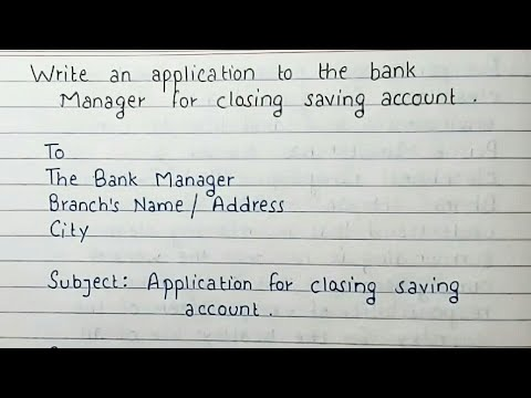 Write An Application To The Bank Manager For Closing Saving Account | Handwriting