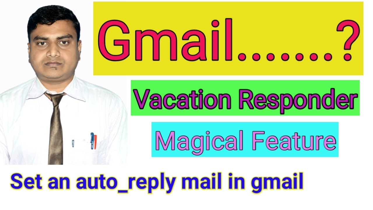 Vacation Responder in gmail I how to set out of office ...