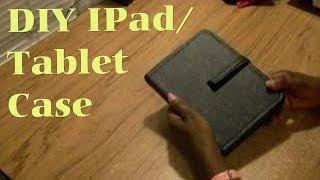 DIY  Ipad Or Tablet Case