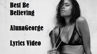 Best Be Believing - AlunaGeorge Lyrics