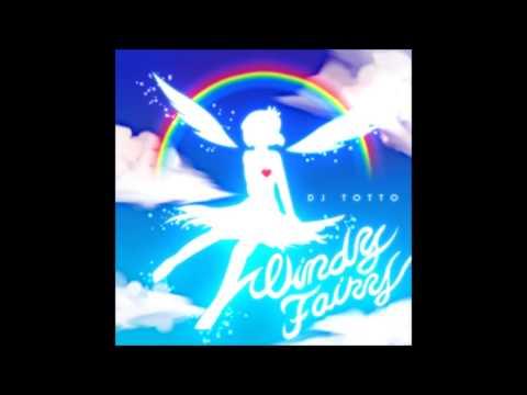 DJ TOTTO - Windy Fairy