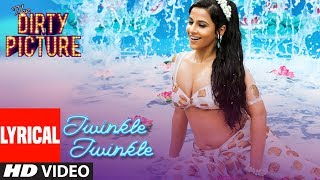 Lyrical Video: Twinkle Twinkle Song | The Dirty Picture | Vidya Balan