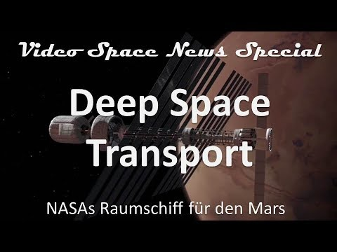NASAs Raumschiff für den Mars - Deep Space Transport | Video Space News Special