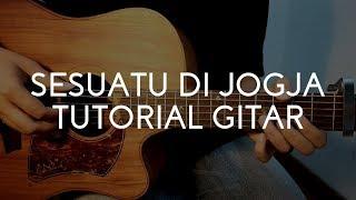 Adhitia Sofyan Sesuatu di Jogja - Tutorial Gitar.