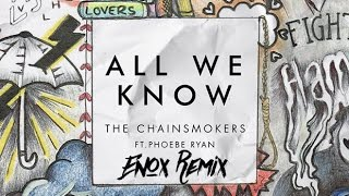 the-chainsmokers---all-we-know-ft-phoebe-ryan-enox-remix-free-download